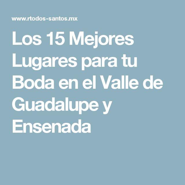 Los 15 Mejores Lugares para tu Boda en el Valle de Guadalupe y Ensenada