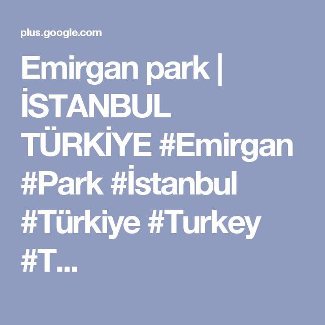 Emirgan park | İSTANBUL TÜRKİYE #Emirgan #Park #İstanbul #Türkiye #Turkey #T...