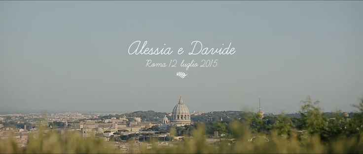 Alessia + Davide // Roma 2015 on Vimeo
