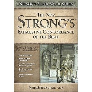 """""""New Strong's Exhaustive Concordance"""" by James Strong"""