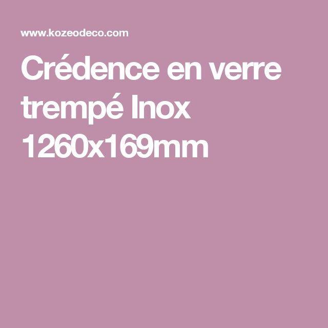 25 best ideas about credence inox on pinterest carrelage inox plaque inox - Credence verre trempe ikea ...