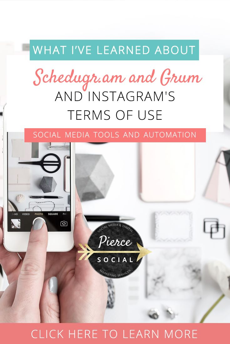 What I've Learned about Schedugr.am and Grum and Instagram's Terms Of Use // Pierce Social