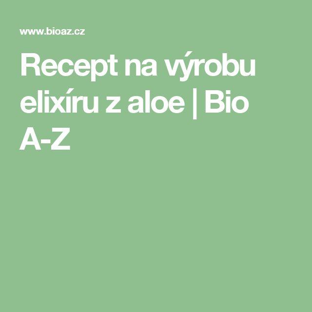 Recept na výrobu elixíru z aloe | Bio A-Z
