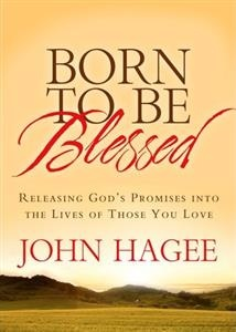 Born to Be Blessed by John Hagee  Gods desire is to powerfully bless and multiply his people prophecy is that word of hope, deliverance, bounty, and richness for each one of us. #johnhagee @Martha Worthy Publishing #newrelease #books