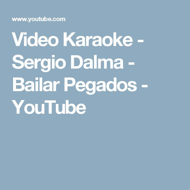 Video Karaoke - Sergio Dalma - Bailar Pegados - YouTube