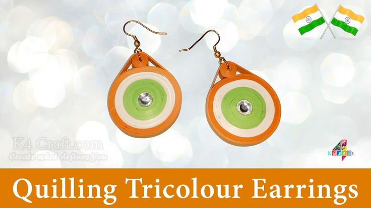 "DIY: Video Making Indian Tricolour Flag ""Quilling Earrings"" at Home - Independence day"