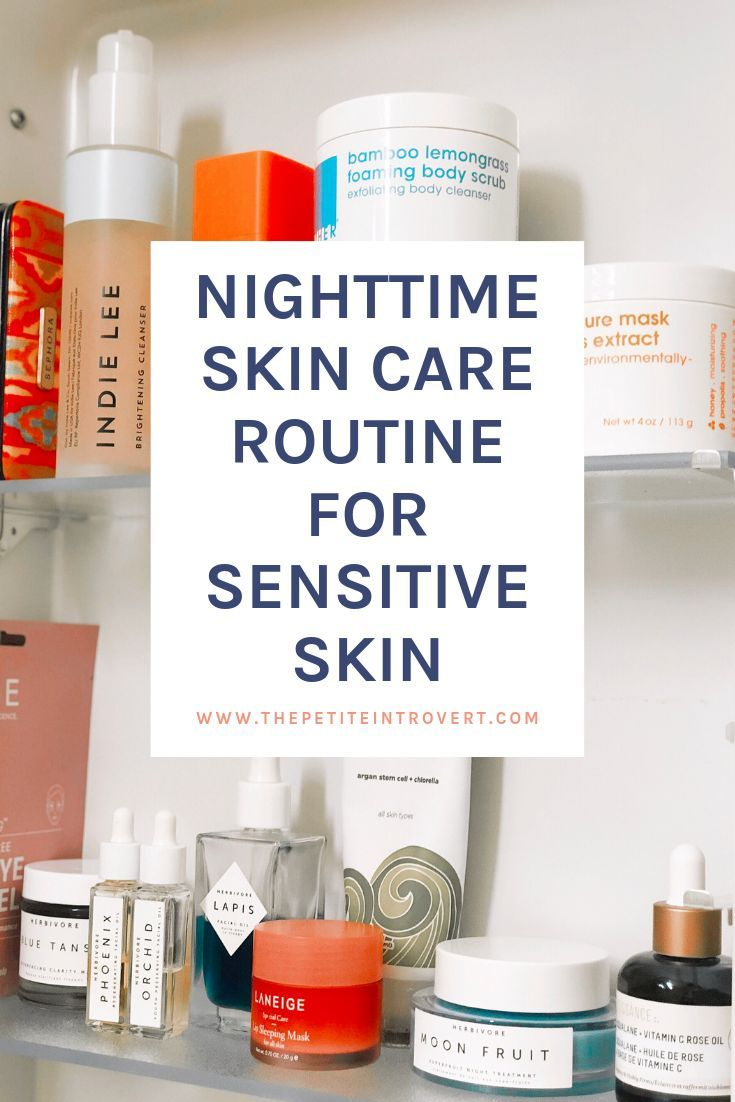 Do You Have Acne Or Sensitive Skin Check Out This Nighttime Skin Care Routine For Sensitive Ski Night Time Skin Care Routine Sensitive Skin Care Dry Skin Care