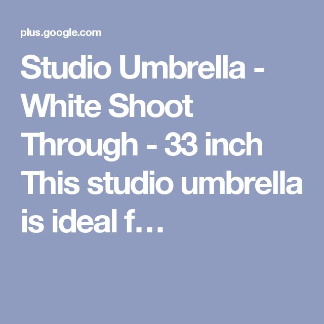 Studio Umbrella - White Shoot Through - 33 inch This studio umbrella is ideal f…