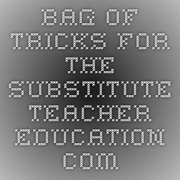 Bag of Tricks for the Substitute Teacher  education.com
