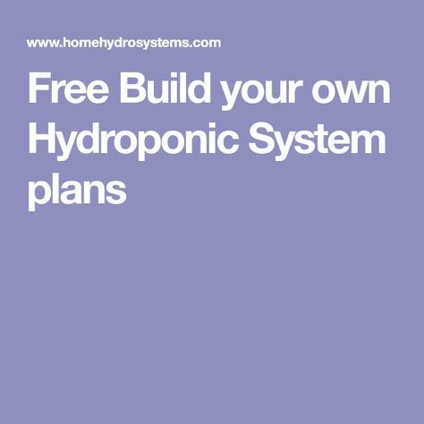 Free Build your own Hydroponic System plans
