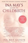 Ina May's Guide to Childbirth by Ina May Gaskin. Better than 'Spiritual Midwifery' from what I have been told, but I have yet to read this one.