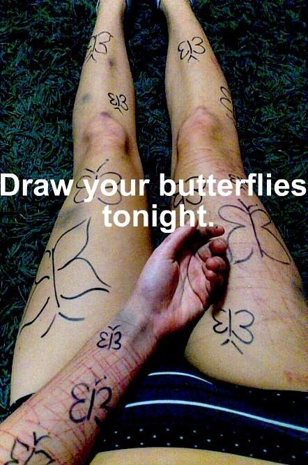 Please draw butterflies on you... And don't cut. I love you.ik its hard ive been there but stay strong your beautiful