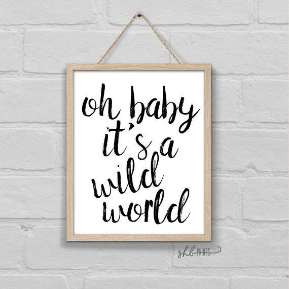 Oh Baby It's A Wild World Print  Printable Art  monochrome nursery art | west elm prints | hipster nursery ideas