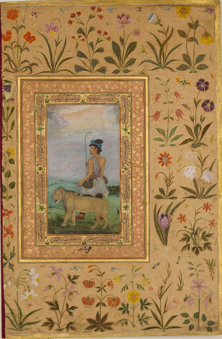 Dervish with a Lion, from Shah Jahan's album. Painting by Padarath Calligrapher: Sultan 'Ali al-Mashhadi (active late 15th–early 16th century) Date: verso: ca.1630; recto: ca. 1500. http://images.metmuseum.org/CRDImages/is/original/DP164662.jpg