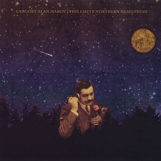 This Empty Northern Hemisphere by Gregory Alan Isakov- Vinyl