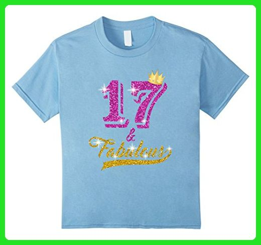 Kids 17 and Fabulous 17 years old B-day 17th Birthday Gift 6 Baby Blue - Birthday shirts (*Amazon Partner-Link)