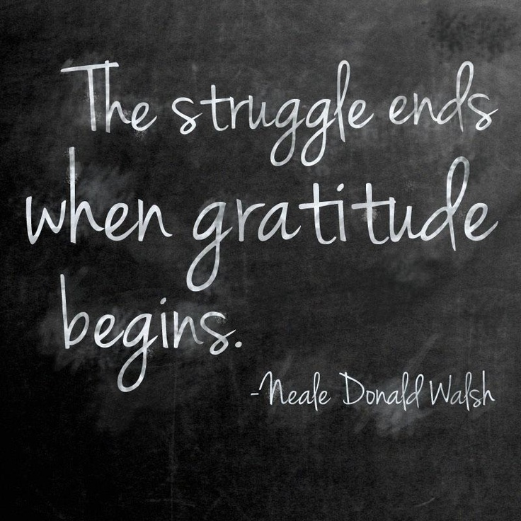 The struggle ends when gratitude begins. Here's how: http://www.happyologist.co.uk/wellbeing/why-living-a-life-of-gratitude-will-open-eyes/  #gratitude #quote