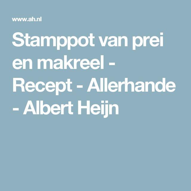 Stamppot van prei en makreel - Recept - Allerhande - Albert Heijn
