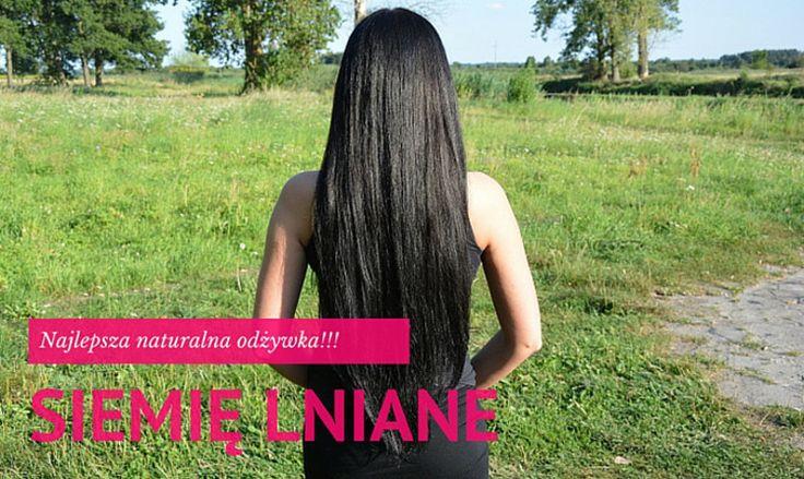 Siemię lniane na włosy – najlepsza naturalna odżywka!