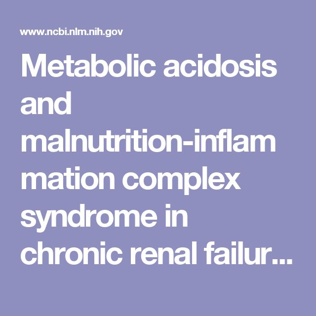 Metabolic acidosis and malnutrition-inflammation complex syndrome in chronic renal failure. - PubMed - NCBI