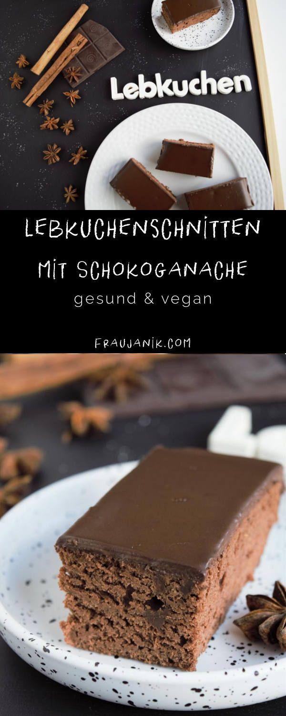 Lebkuchenschnitten mit Schokoladenganache – Frau Janik 💚🍓Rezepte:    GESUND, schnell & einfach! kochen   backen   essen
