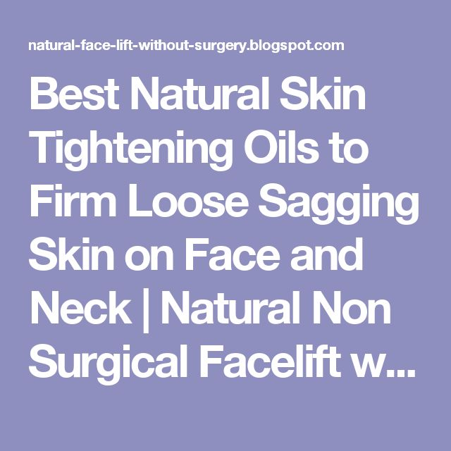Best Natural Skin Tightening Oils to Firm Loose Sagging Skin on Face and Neck | Natural Non Surgical Facelift without Surgery