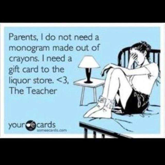 Hahahahahaaa!!!: Teacher Friends, Teacher Lol, Teacher Gifts, Teachers' Day, Gifts Cards, Teacher Appreciation Week, Gift Cards, Liquor Store