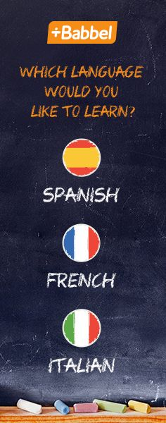 Which language would you like to learn? Learn Spanish, French, Italian and many others with Babbel. Start exploring now!