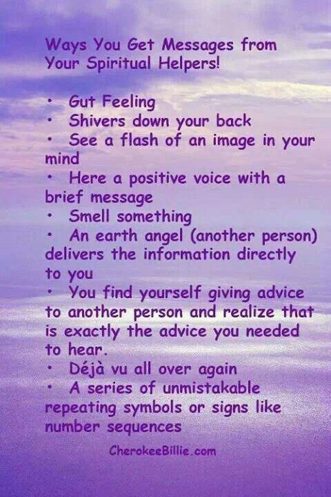 Spirit Guides...very one of us have probably felt at least one or more of these signs. How many have recognized them as messages or guidance from our spiritual helpers?