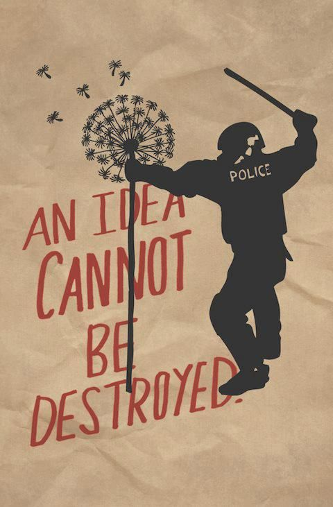 An idea cannot be destroyed | Anonymous ART of Revolution