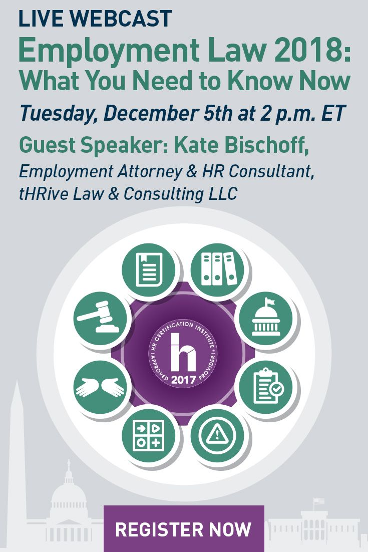 Tomorrow! Don't miss out on getting the information you need to stay compliant in the New Year! Join us for a comprehensive discussion on 2018's employment law trends and what they mean for employers. Register now!