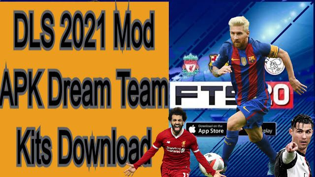 Best Dls 2021 Mod Apk Dream Team Kits Download Android Apps In 2020 Dream Team Team Online Liverpool Real Madrid