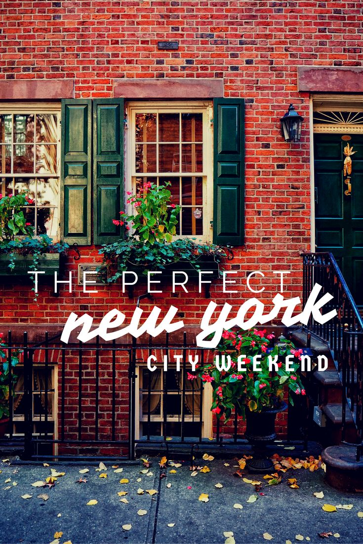 THE PERFECT NEW YORK CITY WEEKEND