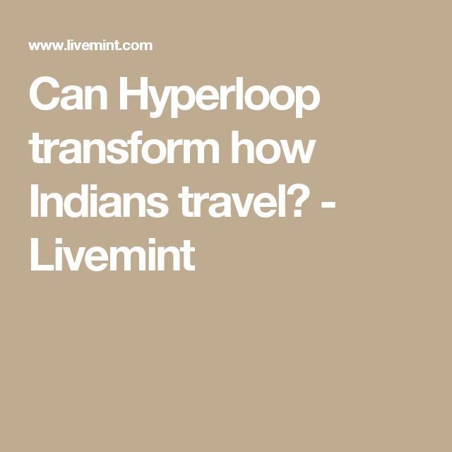 Can Hyperloop transform how Indians travel? - Livemint