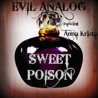 Evil Analog - Sweet Poison (Ft. Anna Krista) by TrapStyle on SoundCloud