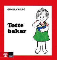 Totte bakar - Gunilla Wolde - Bok (9789127068131) | Bokus bokhandel