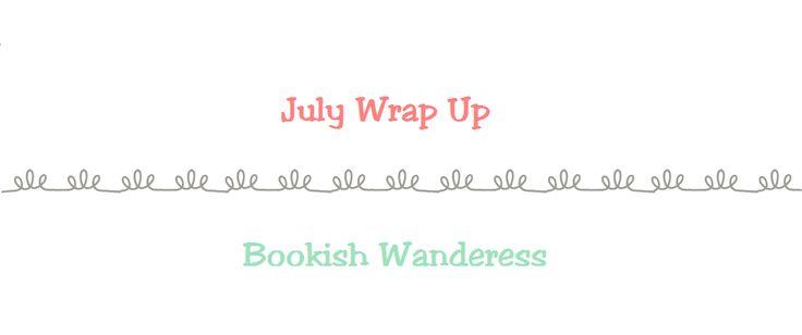 July 2015 Wrap Up (Bookish Wanderess)