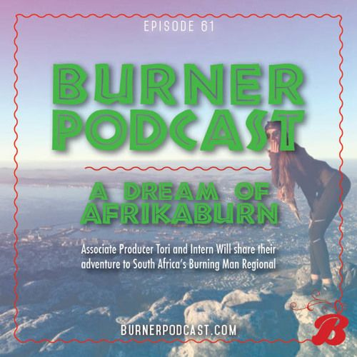 Associate Producer Tori and Intern Will share the fun, the prep and the curveballs of their adventure to South Africa's Burning Man Regional event. Also about how they met on Tinder.&nbs