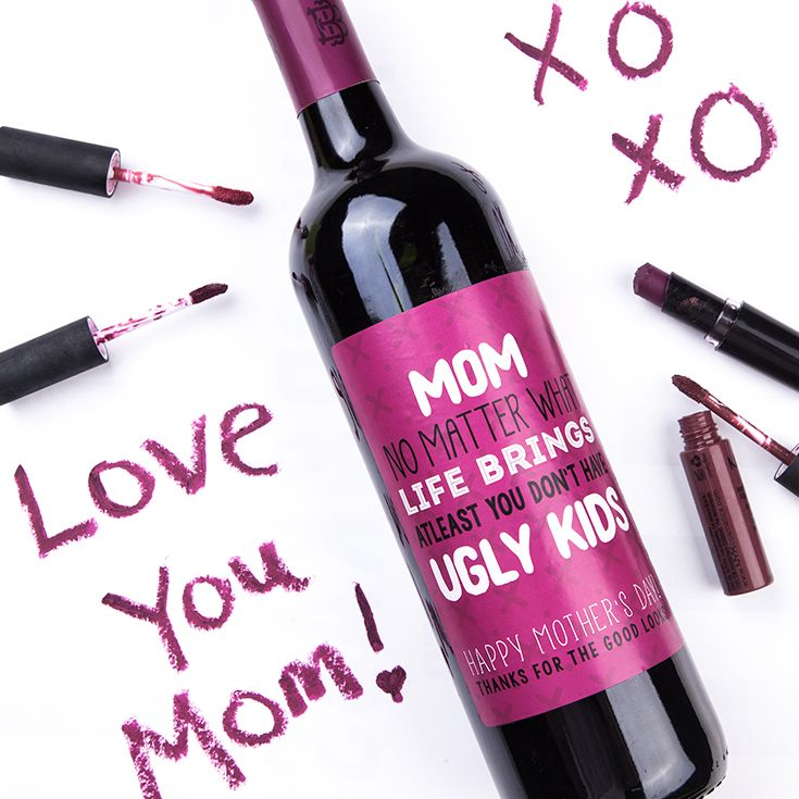 Give Your Mom Wine With A Funny Label To Show Her How Much You Love Her Custom Wine Labels Funny Mother Mom Valentines Day Gift Wine Mom Diy Gifts For Mom