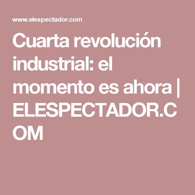 Cuarta revolución industrial: el momento es ahora | ELESPECTADOR.COM