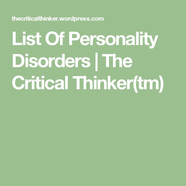 List Of Personality Disorders   The Critical Thinker(tm)