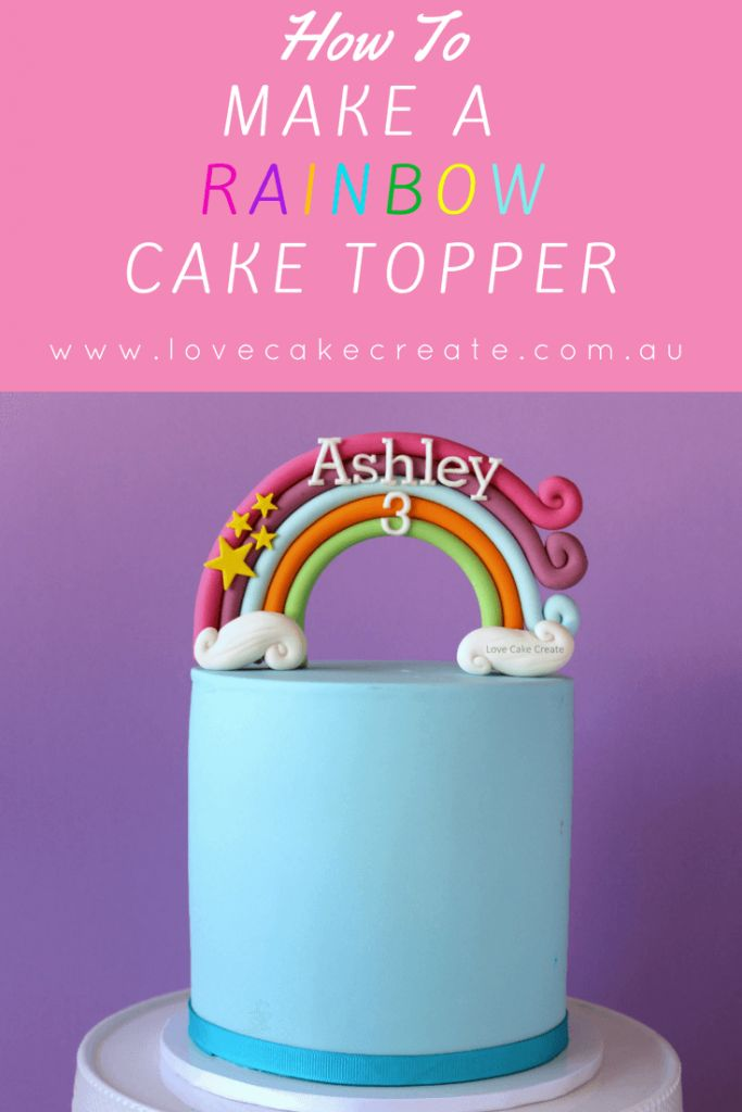 How to make a rainbow cake topper - by Love Cake Create