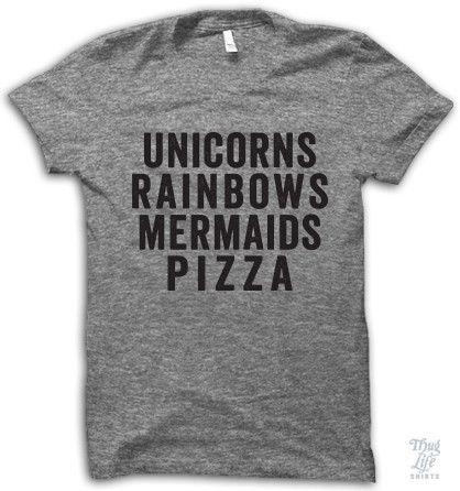 Unicorns and rainbows and mermaids and pizza!
