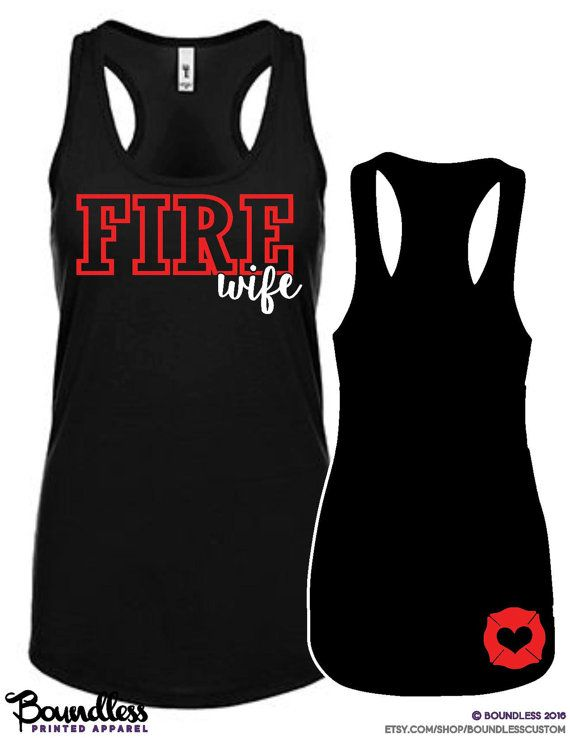 Hey, I found this really awesome Etsy listing at https://www.etsy.com/listing/241026683/fire-wife-ladies-racerback-tank-top-fire