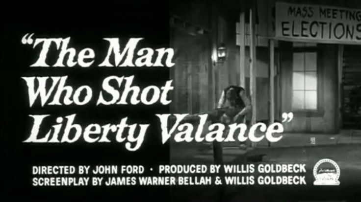 an analysis of the man who shot liberty valance by john ford View homework help - the man who shot liberty valance film review from film 221 at virginia wesleyan vanessa smith dr minnis understanding film 221 27.