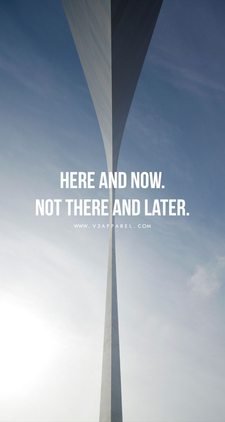 Here and now. Not there and later.  📲 Head over to www.V3Apparel.com/MadeToMotivate to download this wallpaper and many more for motivation on the go! / Fitness Motivation / Workout Quotes / Gym Inspiration / Motivational Quotes / Motivation