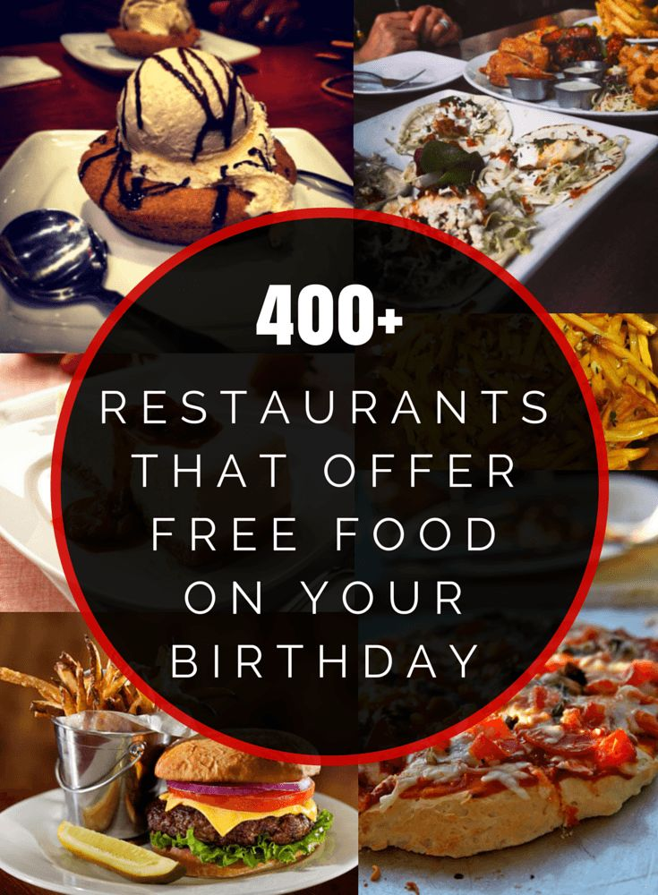 400 Restaurants That Offer Free Food On Your Birthday 20 Cooler Pinterest And It S