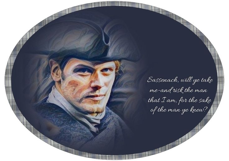 Jamie Fraser/Quote from Voyager by Sassenach616