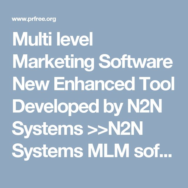 Multi level Marketing Software New Enhanced Tool Developed by N2N Systems >>N2N Systems MLM software is developed using latest technology viz. ASP.net, C# and MS SQL database. It has been designed to manage and look after Admin of the MLM and User. Since N2N Systems MLM software is web based software you can access the software from anywhere in the world (Online + Offline). - See more at: https://www.onlineprnews.com/newpr/preview/1147039#sthash.Wz1vnz2Z.dpuf >>#N2NSystems…