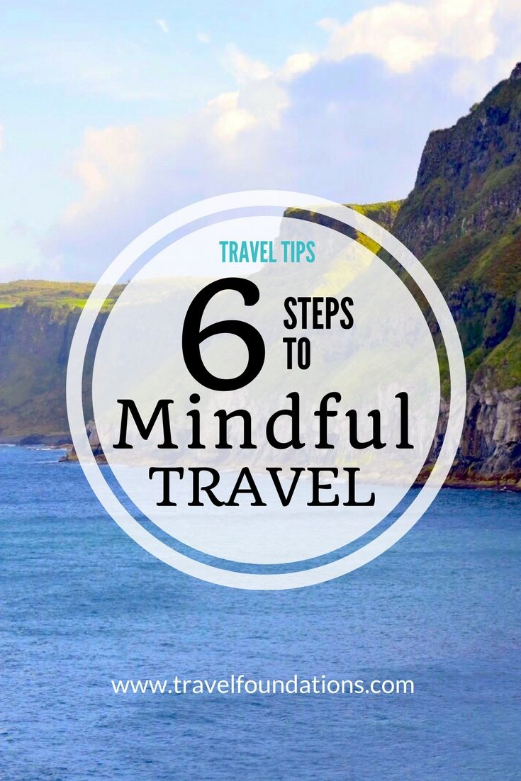 6 Steps to Mindful Travel